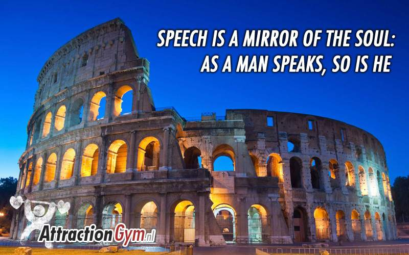 Speech is a mirror of the soul